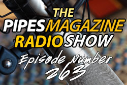 THe Pipes Magazine Radio Show Episode 263